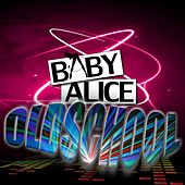 Oldschool by Baby Alice