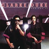 The Clarke/Duke Project II by The Stanley Clarke - George Duke Band