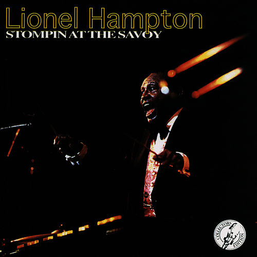 Stompin' At The Savoy by Lionel Hampton