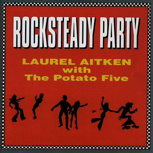 Rocksteady Party by Laurel Aitken