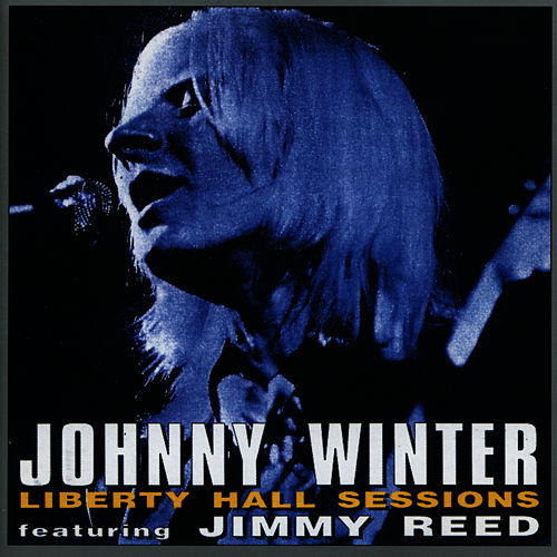 Liberty Hall Sessions Featuring Jimmy Reed by Johnny Winter