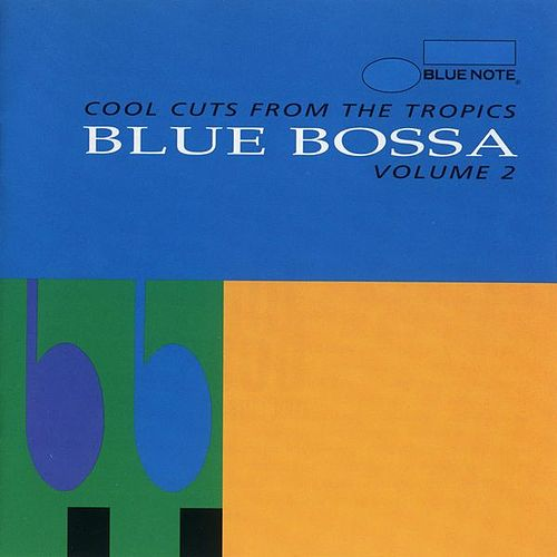 Blue Bossa Vol. 2 - Cool Cuts From The Tropics by Various Artists