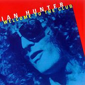Welcome To The Club by Ian Hunter