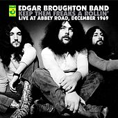Keep Them Freaks A Rollin' - Live At Abbey Road by Edgar Broughton Band