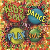 Kids Sing Dance and Play Vol. 2 by Kids Sing'n