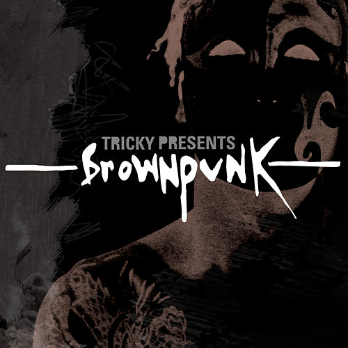 Tricky Presents Brownpunk by Various Artists