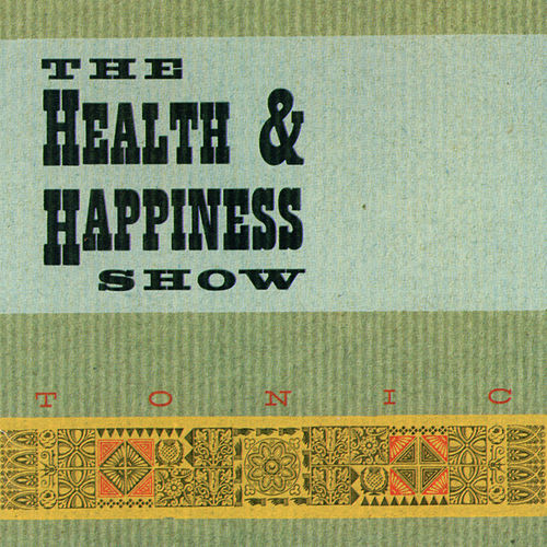 Tonic by Health & Happiness Show