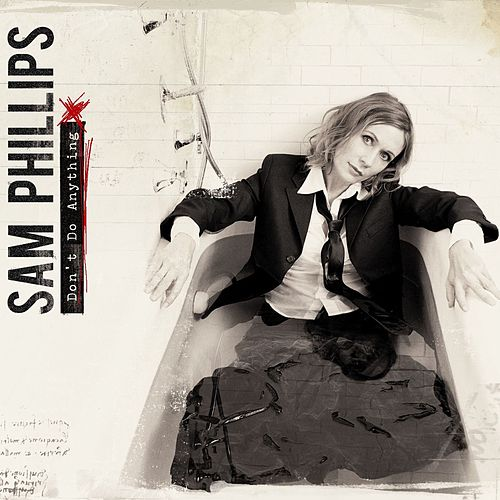 Don't Do Anything by Sam Phillips