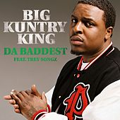 Da Baddest [Feat. Trey Songz] by Big Kuntry King