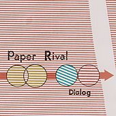 Dialog by Paper Rival