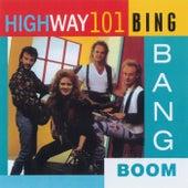Bing Bang Boom by Highway 101