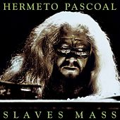 Slaves Mass by Hermeto Pascoal