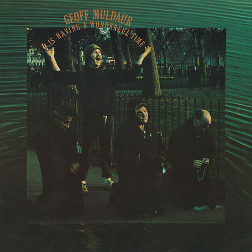 Is Having A Wonderful Time by Geoff Muldaur