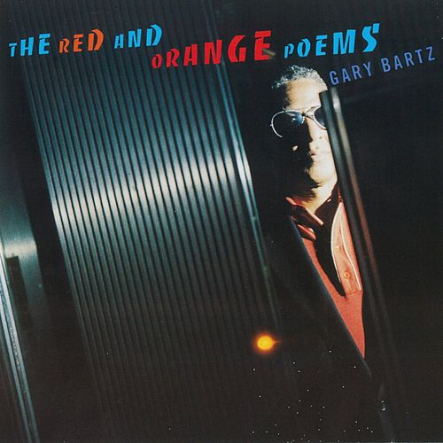 The Red And Orange Poems by Gary Bartz