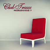 Club Traxx - Progressive House 17 by Various Artists