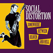 Somewhere Between Heaven And Hell von Social Distortion