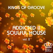 Addicted II Soulful House, Vol. 2 by Various Artists
