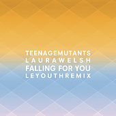 Falling for You (LE YOUTH Remix) by Laura Welsh