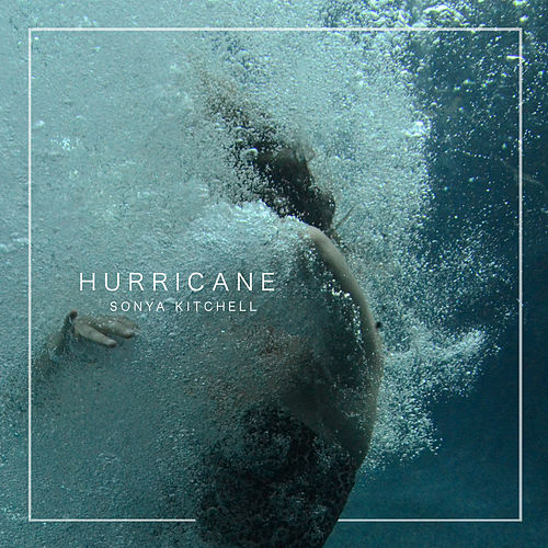 Hurricane by Sonya Kitchell
