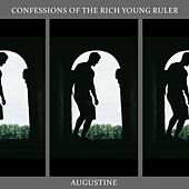 Confessions of the Rich Young Ruler by Augustine