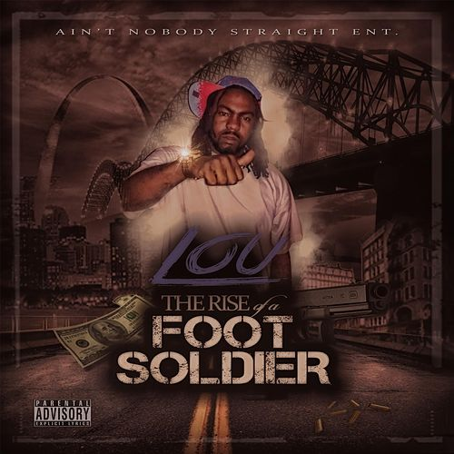 The Rise of a Foot Soldier by Lou