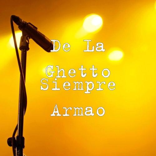 Siempre Armao by De La Ghetto