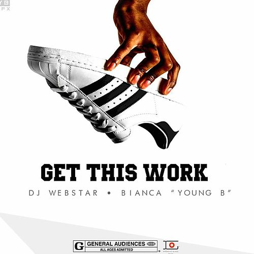 Get This Work (feat. Bianca) by Webstar