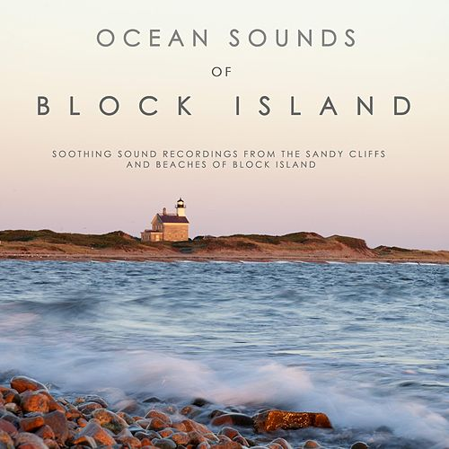 Ocean Sounds of Block Island by Ocean Sounds