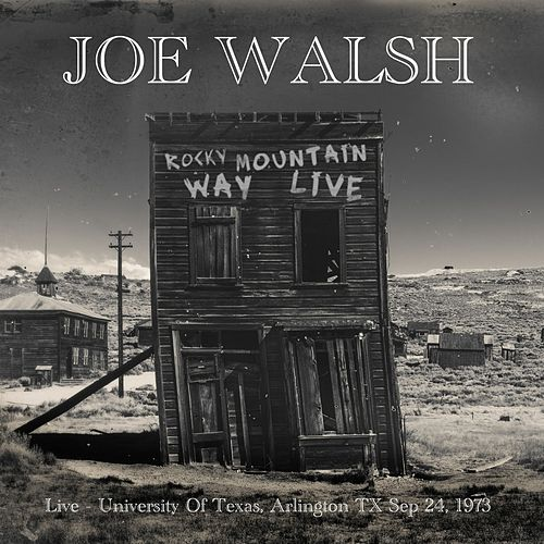 Rocky Mountain Way - (University Of Texas, Arlington TX Sep 24, 1973) (Live) by Joe Walsh