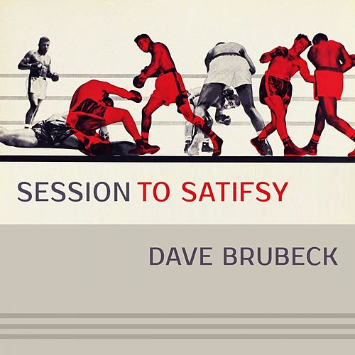 Session To Satisfy by Dave Brubeck