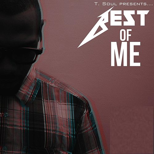 Best of Me by T Soul