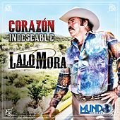 Corazon Indeseable by Lalo Mora