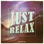 Just Relax, Vol. 2 (Amazing Electronic Down Beat Tracks) by Various Artists