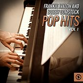 Frankie Avalon and Bobby Comstock Pop Hits, Vol. 1 by Various Artists