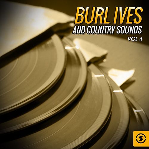 Burl Ives and Country Sounds, Vol. 4 by Burl Ives