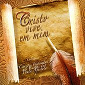Cristo Vive em Mim (Canções Inspiradas nas Cartas de Paulo Apóstolo) by Various Artists