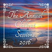 The Annual Chillout Sessions 2016 by Various Artists