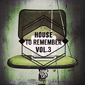 House to Remember, Vol. 3 by Various Artists