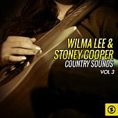 Wilma Lee & Stoney Cooper Country Sounds, Vol. 3 by Wilma Lee Cooper