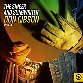 The Singer and Songwriter, Don Gibson, Vol. 4 by Don Gibson