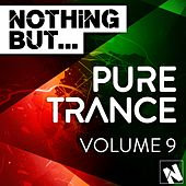 Notjhing But... Pure Trance, Vol. 9 - EP by Various Artists