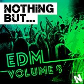 Nothing But... EDM, Vol. 8 - EP by Various Artists