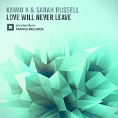 Love Will Never Leave by Kaimo K