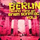 Berlin Techno Tanz an einem Sonntag, Vol. 2 by Various Artists