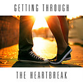Getting Through The Heartbreak by Various Artists