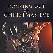 Rocking Out On Christmas Eve by Various Artists