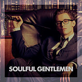 Soulful Gentlemen by Various Artists