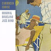 Caribbean Cruise by Original Dixieland Jazz Band