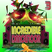 Incredible Dancefloor 3 by Various Artists