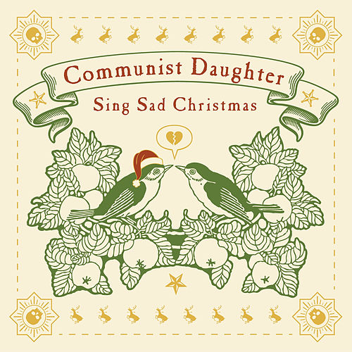 Sing Sad Christmas by Communist Daughter